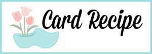 Card Recipe for project posted