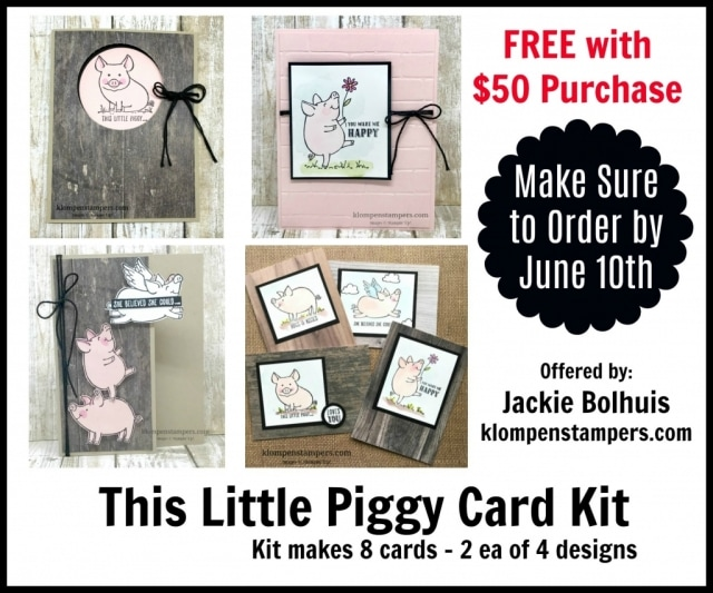 Free Card Kit with a $50 purchase from Jackie Bolhuis by June 10, 2017. Kit makes 8 cards using This Little Piggy Stamp Set from Stampin' Up!