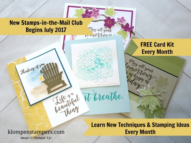 Join the Stamps-in-the-Mail club and get a free card kit every month to make 8 cards--plus instructions and video tips. Other club benefits include FREE stamp set, product gifts, exclusive specials and more. Contact Jackie for details at klompenstampers@gmail.com