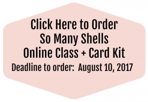 Online stamping class using the So Many Shells stamp set. Complete tutorial and video with tips for making 4 unique cards.