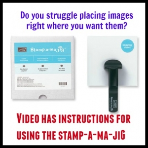 Learn how to use the Stamp-a-ma-jig for perfect placement of images.