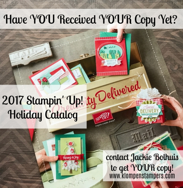 Have you received your 2017 Stampin' Up! Holiday Catalog? If not, contact Jackie Bolhuis to get yours!