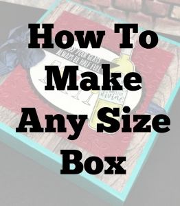 How to make any size box-quick & easy!