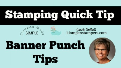 Stamping Quick Tip Video – Using the Triple Banner Punch