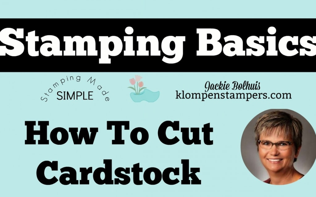 Stamping Basics-How To Cut Cardstock