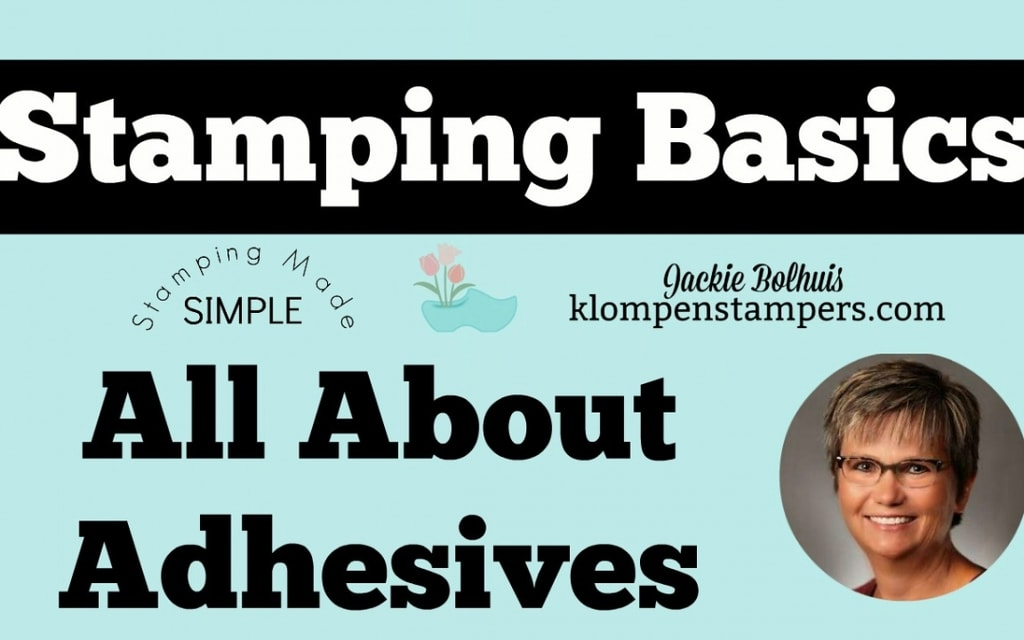 Stamping Basics – All About Adhesives
