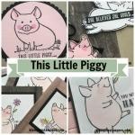 This Little Piggy Tutorial & Video