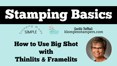 How To Use Big Shot With Thinlits & Framelits