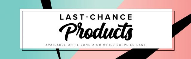 last-chance-products-by-stampin-up